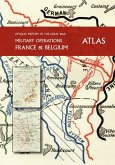 THE OFFICIAL HISTORY OF THE GREAT WAR France and Belgium ATLAS