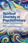 Spiritual Diversity in Psychotherapy: Engaging the Sacred in Clinical Practice
