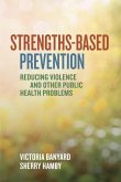 Strengths-Based Prevention: Reducing Violence and Other Public Health Problems