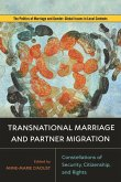 Transnational Marriage and Partner Migration: Constellations of Security, Citizenship, and Rights