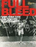 Full Bleed: New York City Skateboard Photography