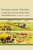 Grasslands Grown: Creating Place on the U.S. Northern Plains and Canadian Prairies