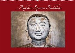 Auf den Spuren Buddhas (Wandkalender 2022 DIN A2 quer)