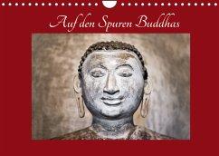 Auf den Spuren Buddhas (Wandkalender 2022 DIN A4 quer)