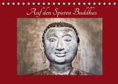 Auf den Spuren Buddhas (Tischkalender 2022 DIN A5 quer)