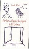 Barbora, Gott & Katharsis