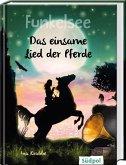 Funkelsee - Das einsame Lied der Pferde (Band 6)