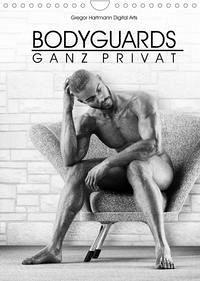 BODYGUARDS - Ganz Privat (Wandkalender 2022 DIN A4 hoch)