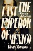 The Last Emperor of Mexico (eBook, ePUB)