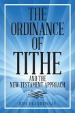 The Ordinance of Tithe and the New Testament Approach (eBook, ePUB)