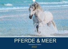 PFERDE & MEER (Wandkalender 2022 DIN A3 quer)