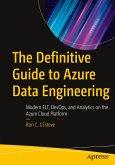 The Definitive Guide to Azure Data Engineering: Modern Elt, Devops, and Analytics on the Azure Cloud Platform
