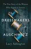The Dressmakers of Auschwitz (eBook, ePUB)