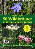 50 Wildkräuter in ihren Lebensräumen (eBook, ePUB)