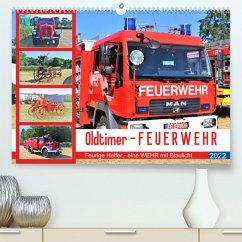 Oldtimer-FEUERWEHR (Premium, hochwertiger DIN A2 Wandkalender 2022, Kunstdruck in Hochglanz)