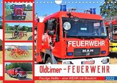 Oldtimer-FEUERWEHR (Wandkalender 2022 DIN A4 quer)