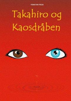 Takahiro og Kaosdråben (eBook, ePUB)