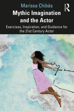 Mythic Imagination and the Actor (eBook, PDF) - Chibás, Marissa