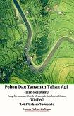 Pohon Dan Tanaman Tahan Api (Fire-Resistant) Yang Bermanfaat Untuk Mencegah Kebakaran Hutan (Wildfire) Edisi Bahasa Indonesia (eBook, ePUB)