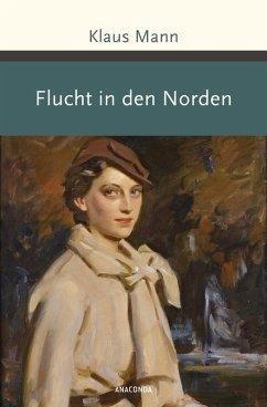 Flucht in den Norden (eBook, ePUB) - Mann, Klaus