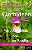 Orchideen - Verbundenheit des inneren Kindes