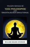 Vierzehn lektionen in yogi-philosophie und orientalischem okkultismus (übersetzt) (eBook, ePUB)