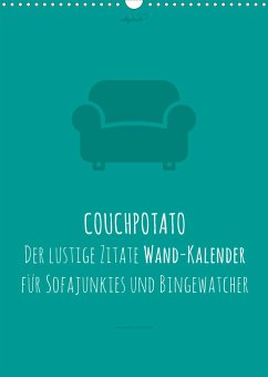 vollgeherzt: COUCHPOTATO - Der lustige Zitate Wand-Kalender für Sofajunkies und Bingewatcher! (Wandkalender 2022 DIN A3 hoch)