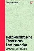 Dekolonialistische Theorie aus Lateinamerika
