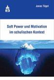 Soft Power und Motivation im schulischen Kontext