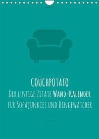 vollgeherzt: COUCHPOTATO - Der lustige Zitate Wand-Kalender für Sofajunkies und Bingewatcher! (Wandkalender 2022 DIN A4 hoch)