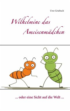 Wilhelmine das Ameisenmädchen