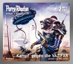 Perry Rhodan Silber Edition 118: Kampf gegen die VAZIFAR (2 MP3-CD), MP3-CD - Mahr, Kurt;Griese, Peter