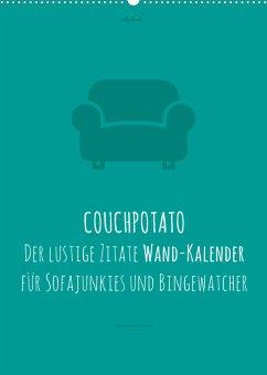 vollgeherzt: COUCHPOTATO - Der lustige Zitate Wand-Kalender für Sofajunkies und Bingewatcher! (Wandkalender 2022 DIN A2 hoch)
