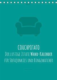 vollgeherzt: COUCHPOTATO - Der lustige Zitate Wand-Kalender für Sofajunkies und Bingewatcher! (Tischkalender 2022 DIN A5 hoch)