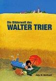 Die Bilderwelt des Walter Trier