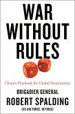 War Without Rules: China's Playbook for Global Domination