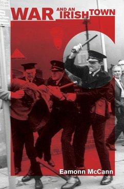 War and an Irish Town (eBook, ePUB) - McCann, Eamonn