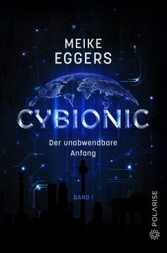 Cybionic - Der unabwendbare Anfang (eBook, PDF) - Eggers, Meike