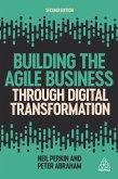 Building the Agile Business through Digital Transformation (eBook, ePUB)