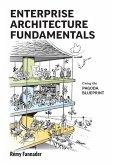Enterprise Architecture Fundamentals: Using the Pagoda Blueprint