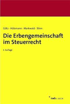 Die Erbengemeinschaft im Steuerrecht (eBook, PDF) - Götz, Hellmut; Hülsmann, Christoph; Markwald, Dennis; Stinn, Herbert