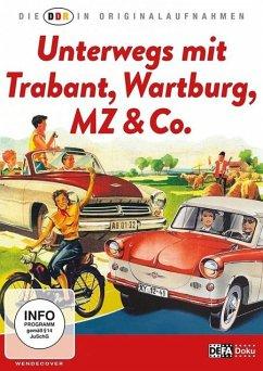 Die DDR in Originalaufnahmen - Trabant, Wartburg, MZ & Co. - Ddr In Originalaufnahmen,Die