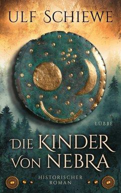 Die Kinder von Nebra (Mängelexemplar) - Schiewe, Ulf