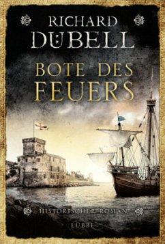Bote des Feuers (Mängelexemplar) - Dübell, Richard