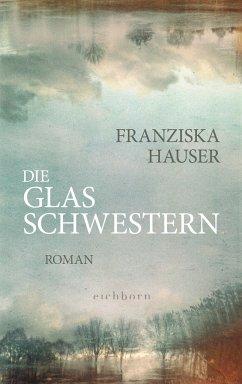 Die Glasschwestern (Mängelexemplar) - Hauser, Franziska
