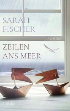 Zeilen ans Meer (Mängelexemplar) - Fischer, Sarah