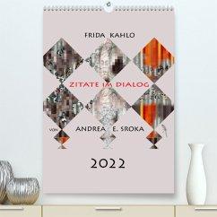 Frida Kahlo - Zitate im Dialog (Premium, hochwertiger DIN A2 Wandkalender 2022, Kunstdruck in Hochglanz)