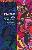 Psychose und Eigensinn