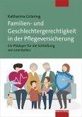Familien- und Geschlechtergerechtigkeit in der Pflegeversicherung