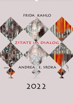 Frida Kahlo - Zitate im Dialog (Wandkalender 2022 DIN A2 hoch)